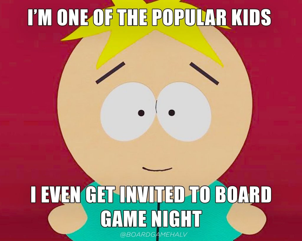 Board Game Memes - South Park Butters One of the Cool Kids